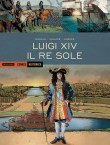 Luigi XIV - Il Re Sole